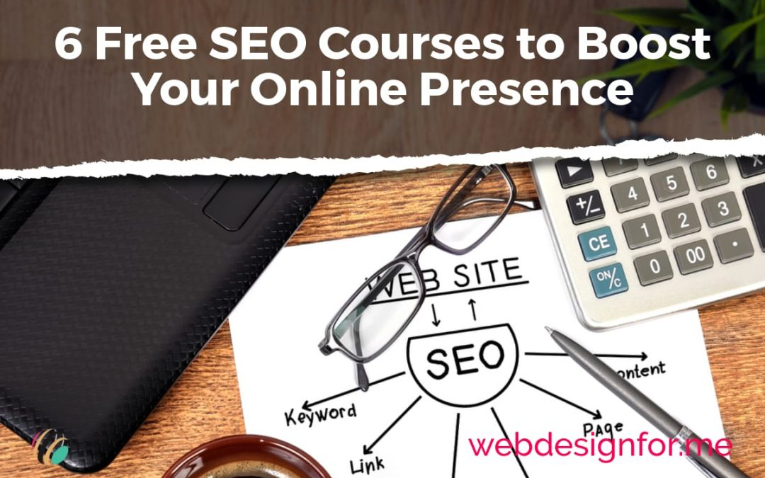 6 Free SEO Courses to Boost Your Online Presence