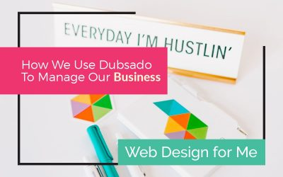 How We Use Dubsado To Manage Our Business